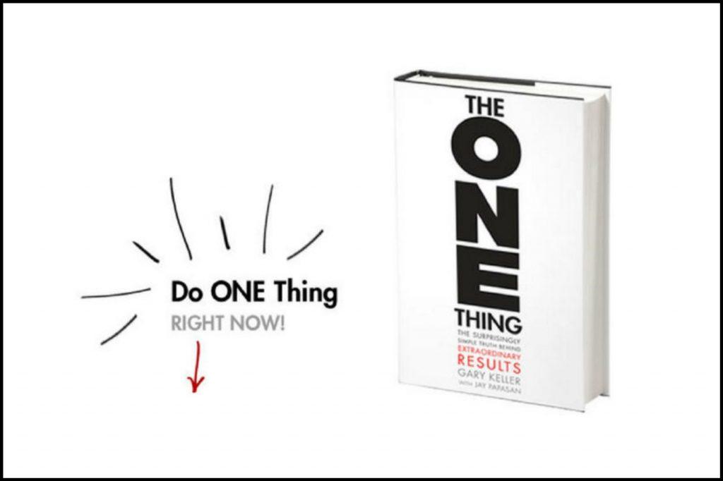 The ONE Thing – Gary W. Keller and Jay Papasan