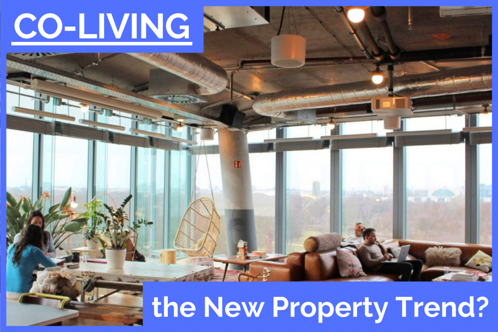 CO-LIVING; the New Property Trend?