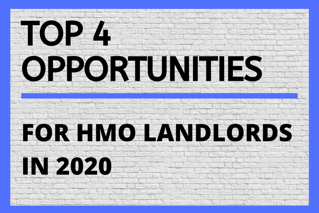 Top 4 Great Opportunities for HMO Landlords in 2020