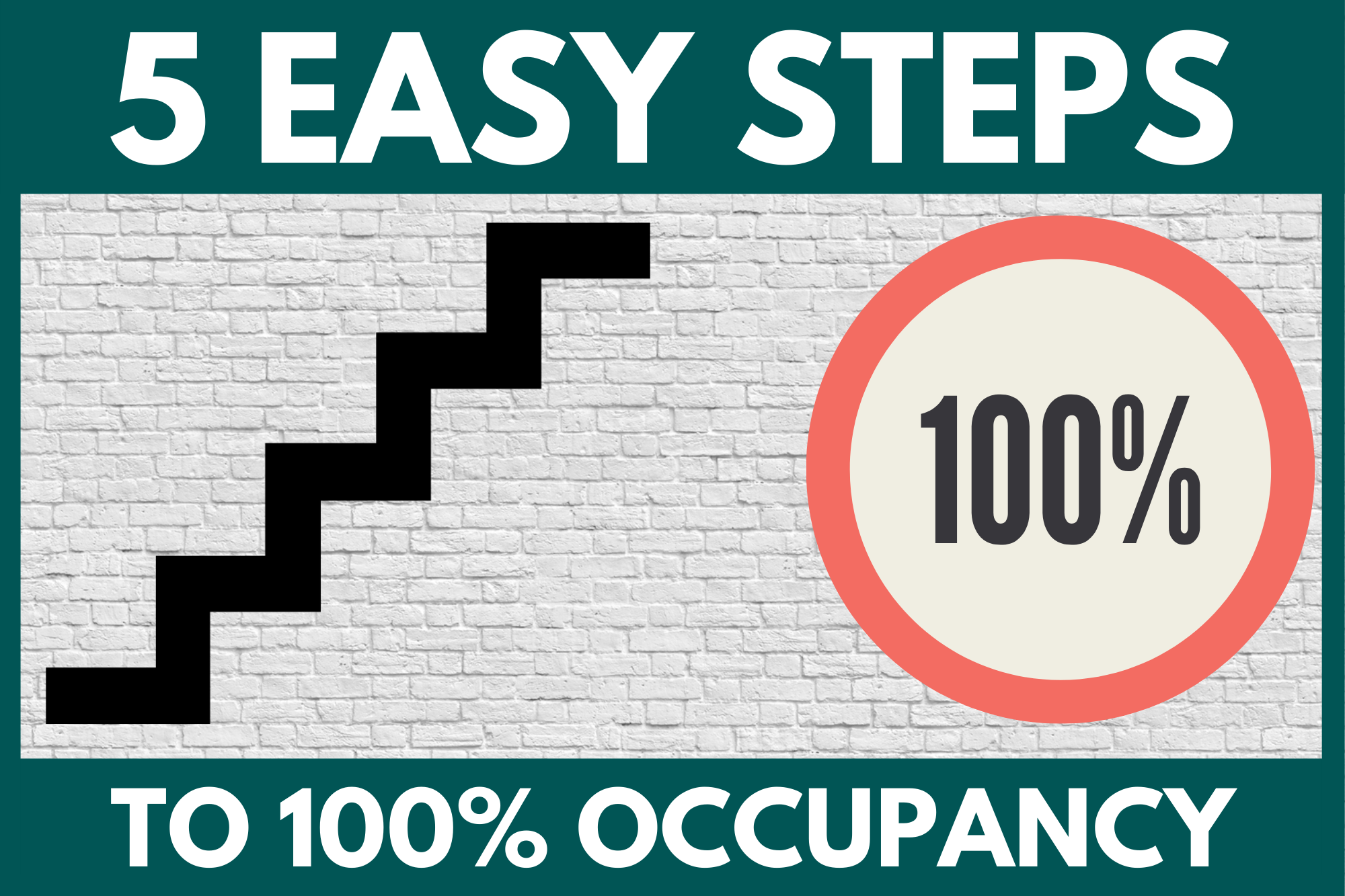 5 Easy Steps to 100% Occupancy