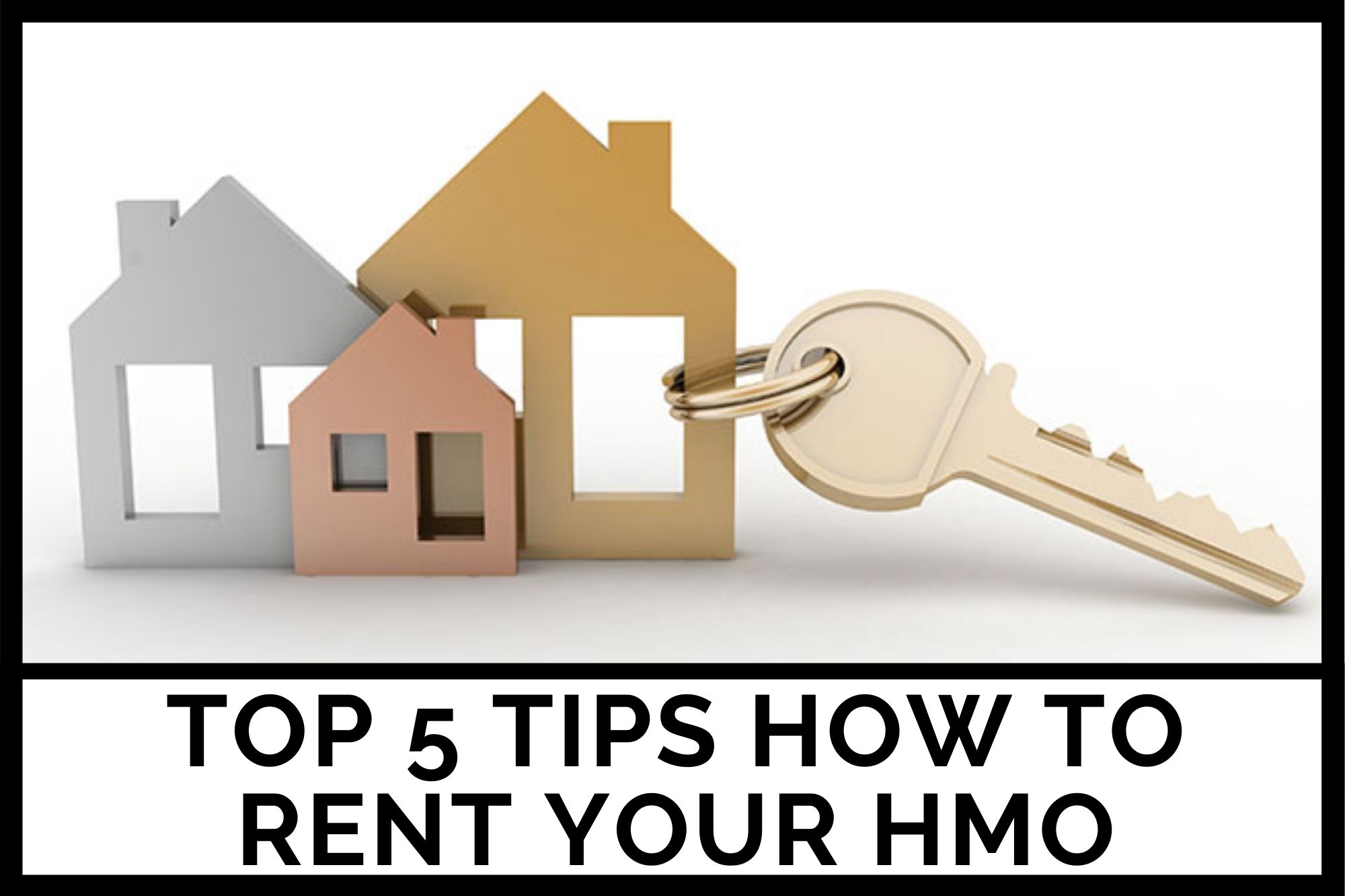 Top 5 Tips How to Rent Your HMO